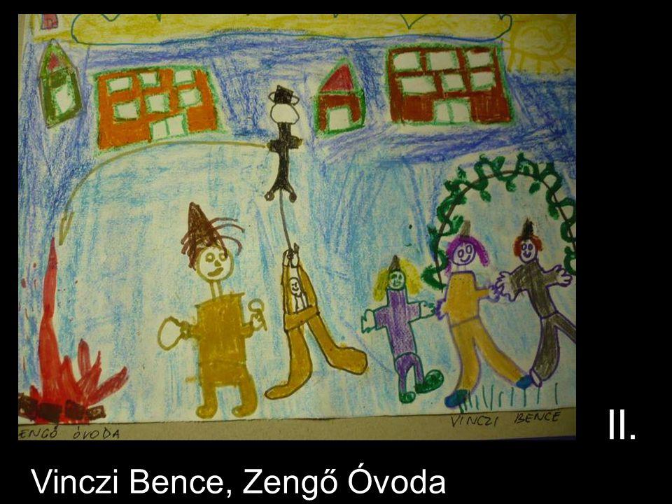 Vinczi Bence, Zengő Óvoda II.