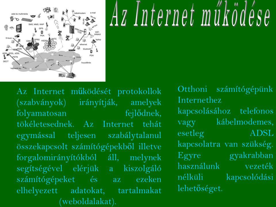 Az Internet egyik leggyakrabban használt szolgáltatása a W orld W ide W eb (www), a világméret ű hálózat.