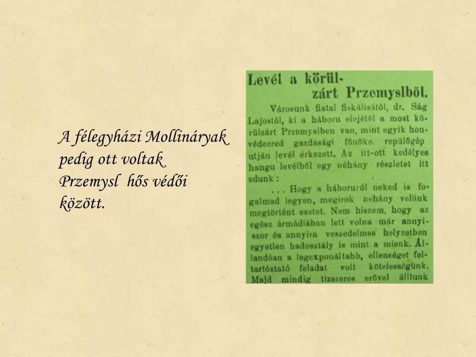 A félegyházi Mollináryak pedig ott voltak Przemysl hős védői között.