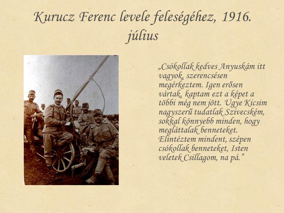 """Kurucz Ferenc levele feleségéhez, 1916. július """"Csókollak kedves Anyuskám itt vagyok, szerencsésen megérkeztem. Igen erősen vártak, kaptam ezt a képet"""