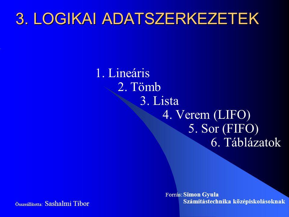 A legegyszerűbb tömb típus.Az egyes elemekre egy számmal, az index segítségével hivatkozha- tunk.