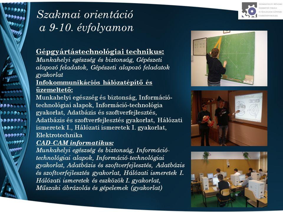 Szakmai orientáció a 9-10. évfolyamon Gépgyártástechnológiai technikus : Munkahelyi egészség és biztonság, Gépészeti alapozó feladatok, Gépészeti alap