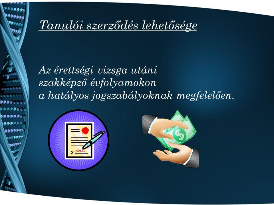 Az érettségi vizsga utáni szakképző évfolyamokon a hatályos jogszabályoknak megfelelően. Tanulói szerződés lehetősége