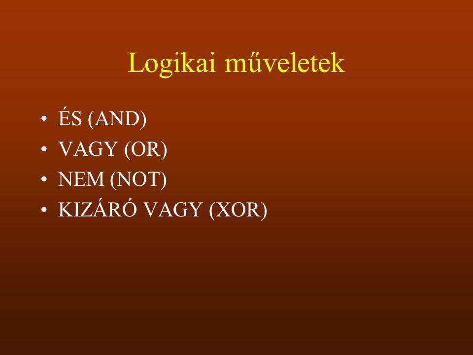 ÉS (AND) Például: Ha egy természetes szám prímszám és páros, akkor az a kettő.