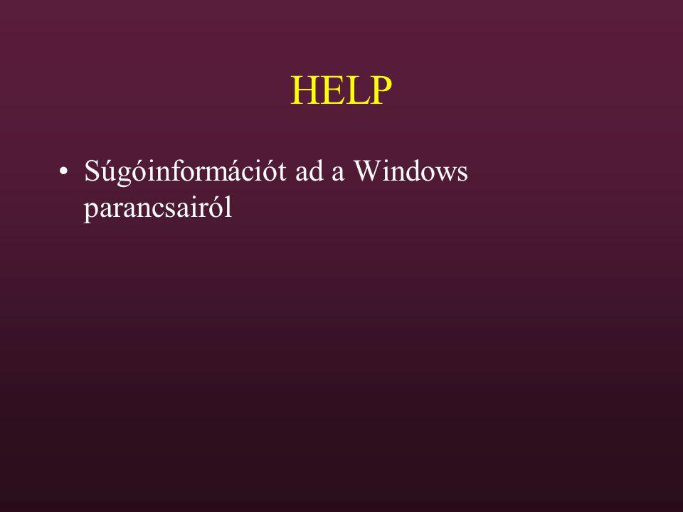 HELP Súgóinformációt ad a Windows parancsairól