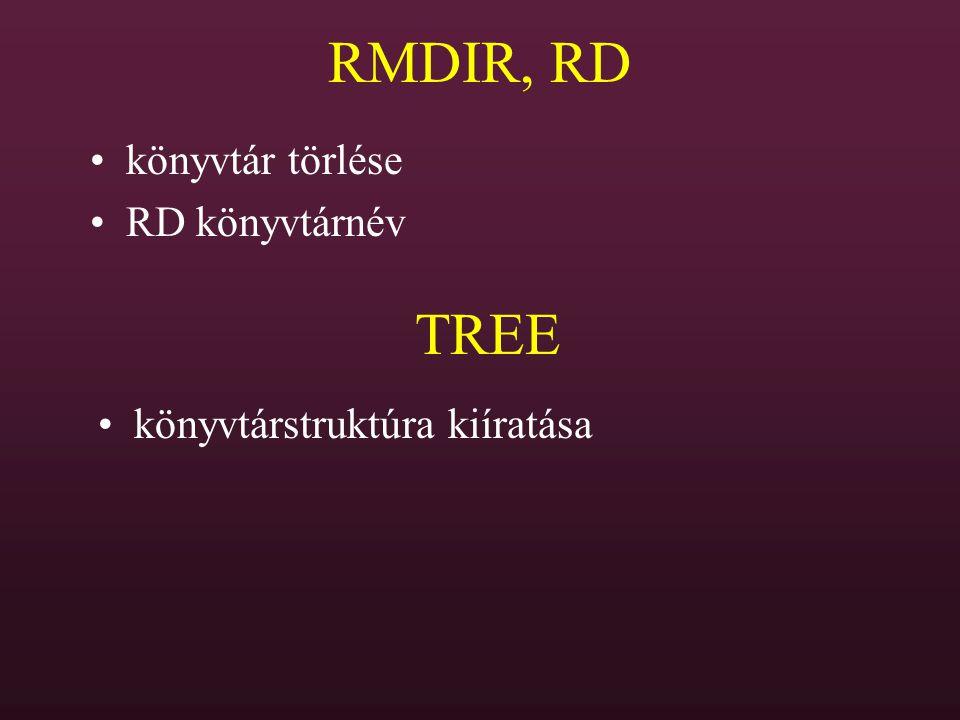RMDIR, RD könyvtár törlése RD könyvtárnév TREE könyvtárstruktúra kiíratása