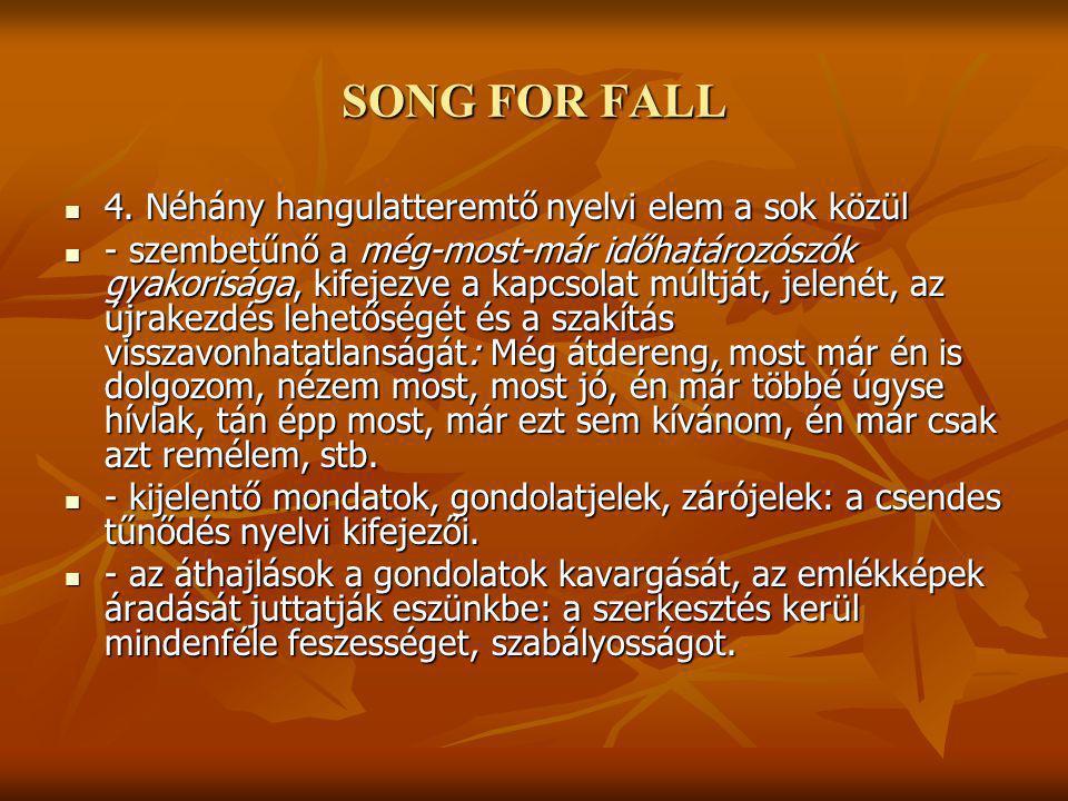 SONG FOR FALL 4. Néhány hangulatteremtő nyelvi elem a sok közül 4.