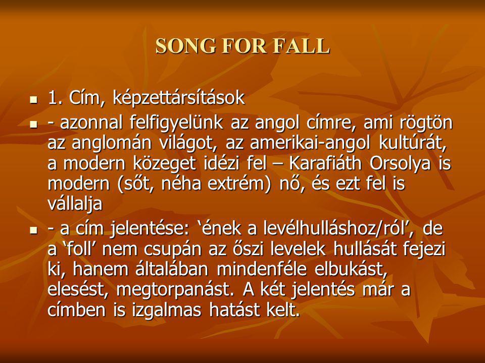 SONG FOR FALL 1. Cím, képzettársítások 1.