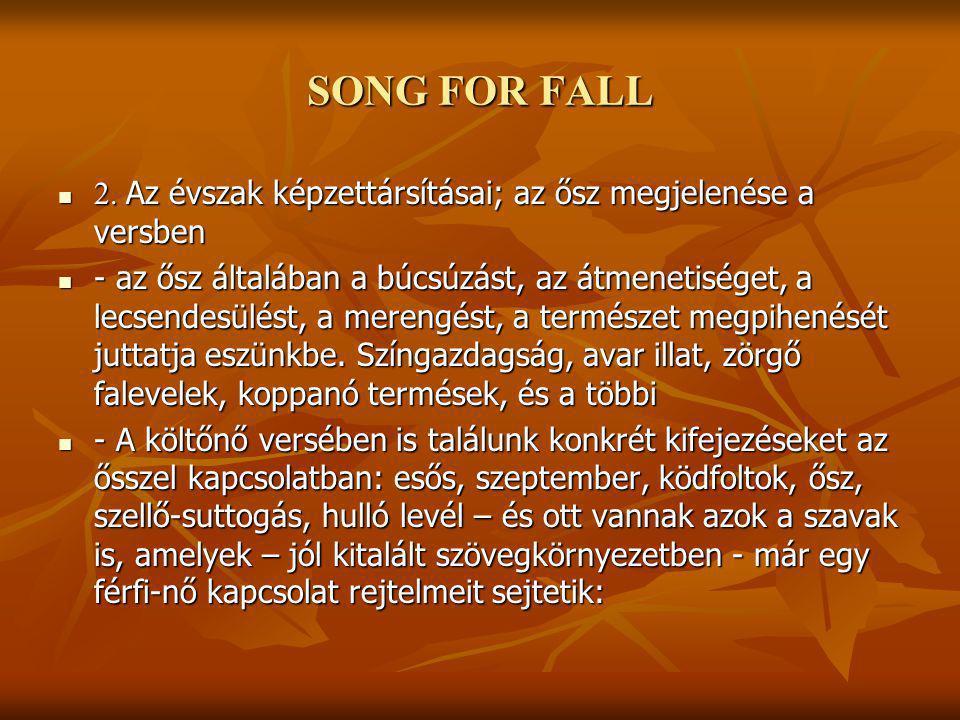 SONG FOR FALL 2. Az évszak képzettársításai; az ősz megjelenése a versben 2.