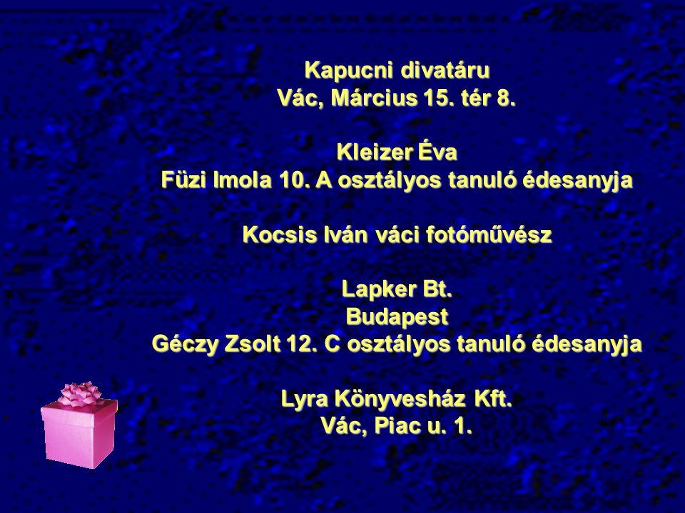 Kapucni divatáru Vác, Március 15.tér 8. Kleizer Éva Füzi Imola 10.
