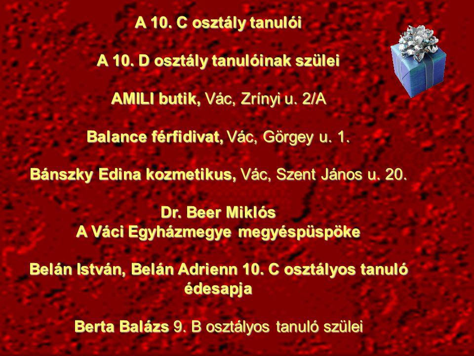A 10.C osztály tanulói A 10. D osztály tanulóinak szülei AMILI butik, Vác, Zrínyi u.