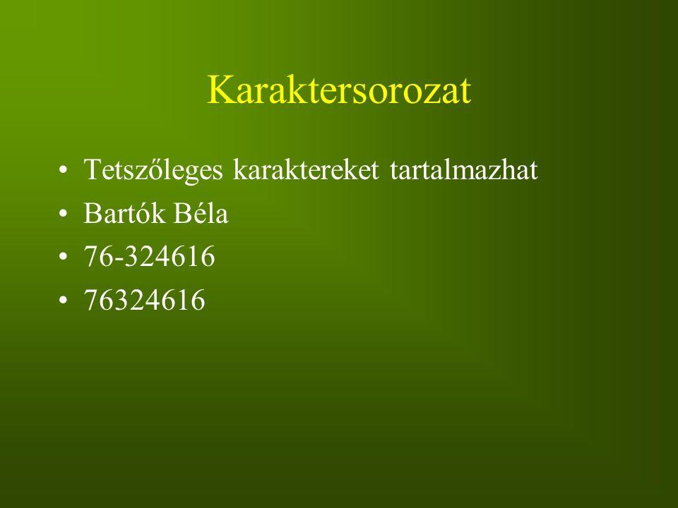 Karaktersorozat Tetszőleges karaktereket tartalmazhat Bartók Béla 76-324616 76324616