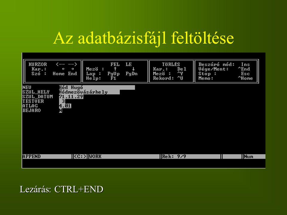 Az adatbázisfájl feltöltése Lezárás: CTRL+END