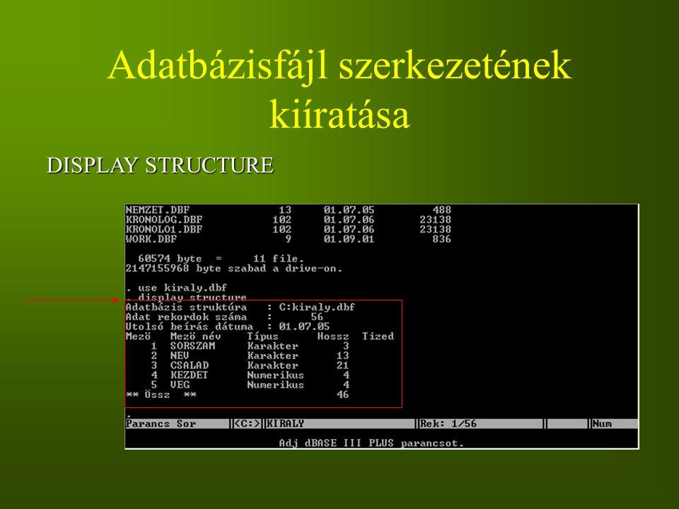 Adatbázisfájl szerkezetének kiíratása DISPLAY STRUCTURE