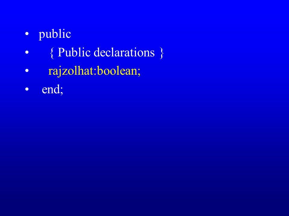 public { Public declarations } rajzolhat:boolean; end;