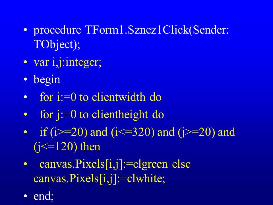 procedure TForm1.FormMouseDown(Sender: TObject; Button: TMouseButton; Shift: TShiftState; X, Y: Integer); begin if canvas.Pixels[x,y]=clgreen then showmessage( A képpont színe zöld ) else showmessage( A képpont színe fehér ); end;