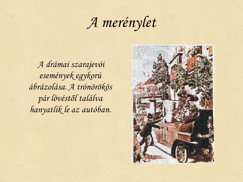 A merénylet A drámai szarajevói események egykorú ábrázolása. A trónörökös pár lövéstől találva hanyatlik le az autóban.