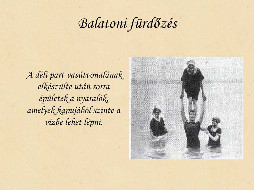 Balatoni fürdőzés A déli part vasútvonalának elkészülte után sorra épületek a nyaralók, amelyek kapujából szinte a vízbe lehet lépni.
