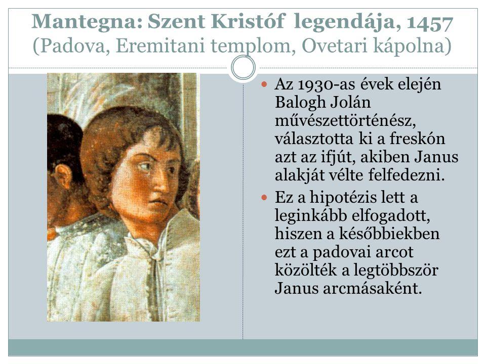 Mantegna: Szent Kristóf legendája, 1457 (Padova, Eremitani templom, Ovetari kápolna) Az 1930-as évek elején Balogh Jolán művészettörténész, választott