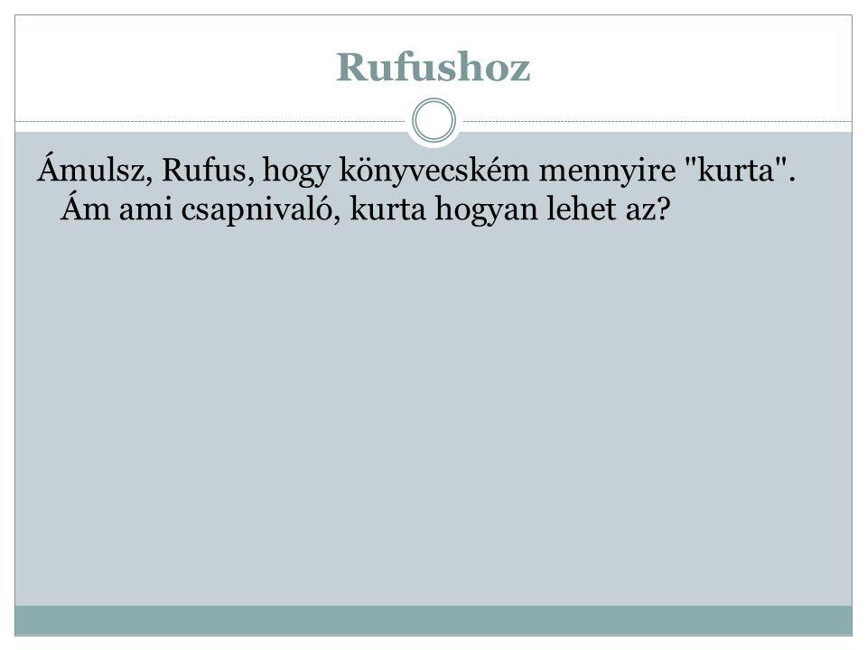 Rufushoz Ámulsz, Rufus, hogy könyvecském mennyire