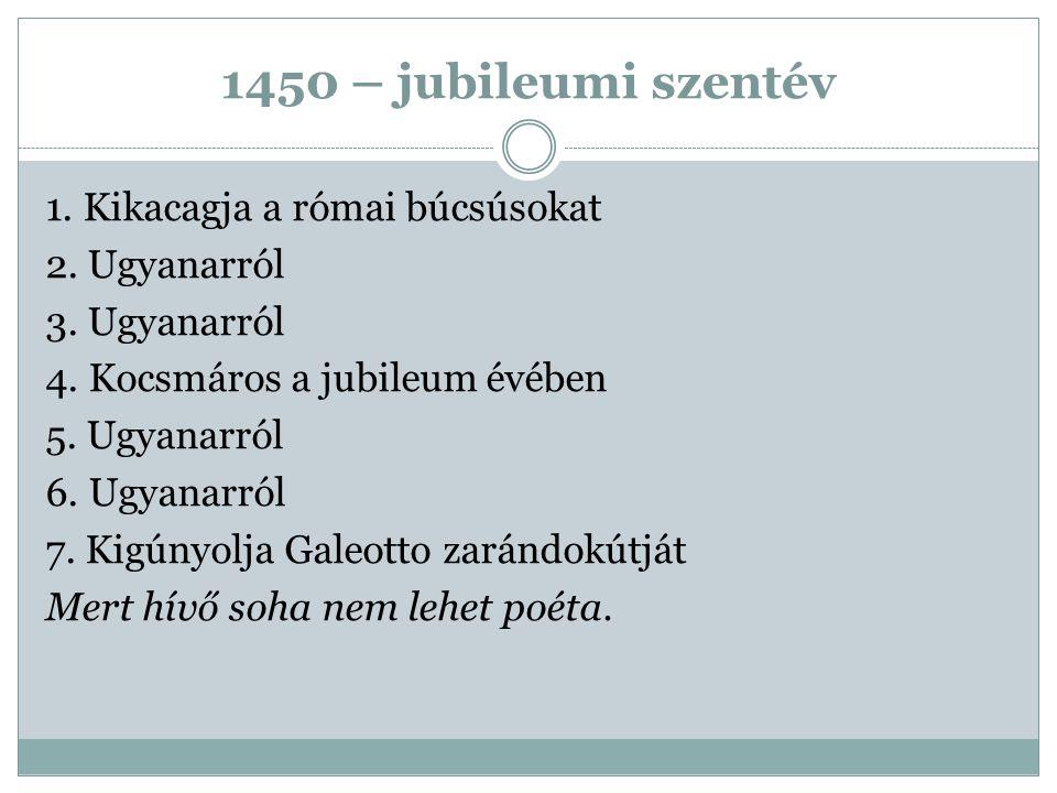 1450 – jubileumi szentév 1. Kikacagja a római búcsúsokat 2. Ugyanarról 3. Ugyanarról 4. Kocsmáros a jubileum évében 5. Ugyanarról 6. Ugyanarról 7. Kig