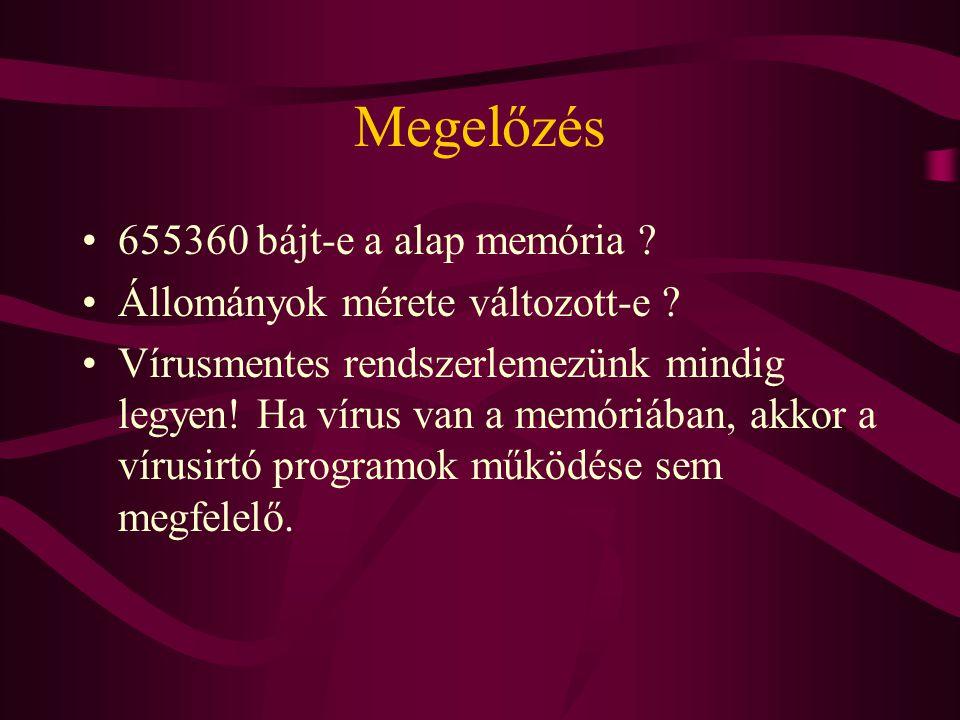 Megelőzés 655360 bájt-e a alap memória .Állományok mérete változott-e .