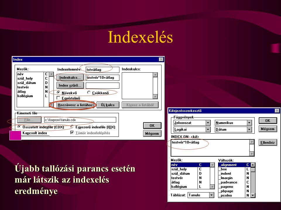 Indexelés Újabb tallózási parancs esetén már látszik az indexelés eredménye