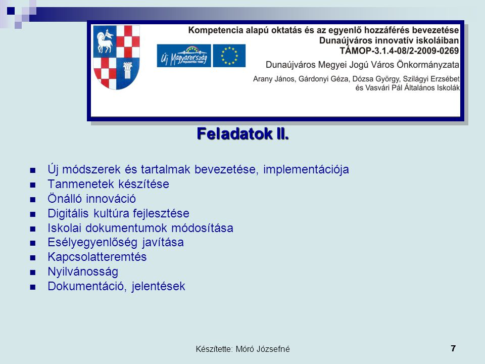Készítette: Móró Józsefné8 Támogatás A pályázaton elnyert teljes összeg: 116 191 660 Ft Dózsa György Á.