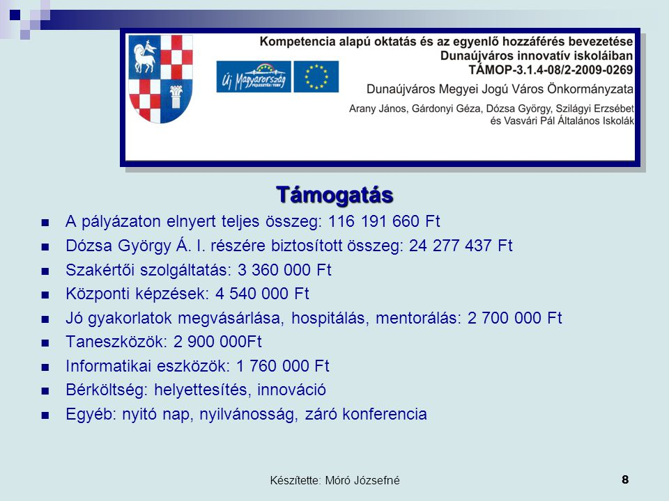Készítette: Móró Józsefné9 Továbbképzések I.