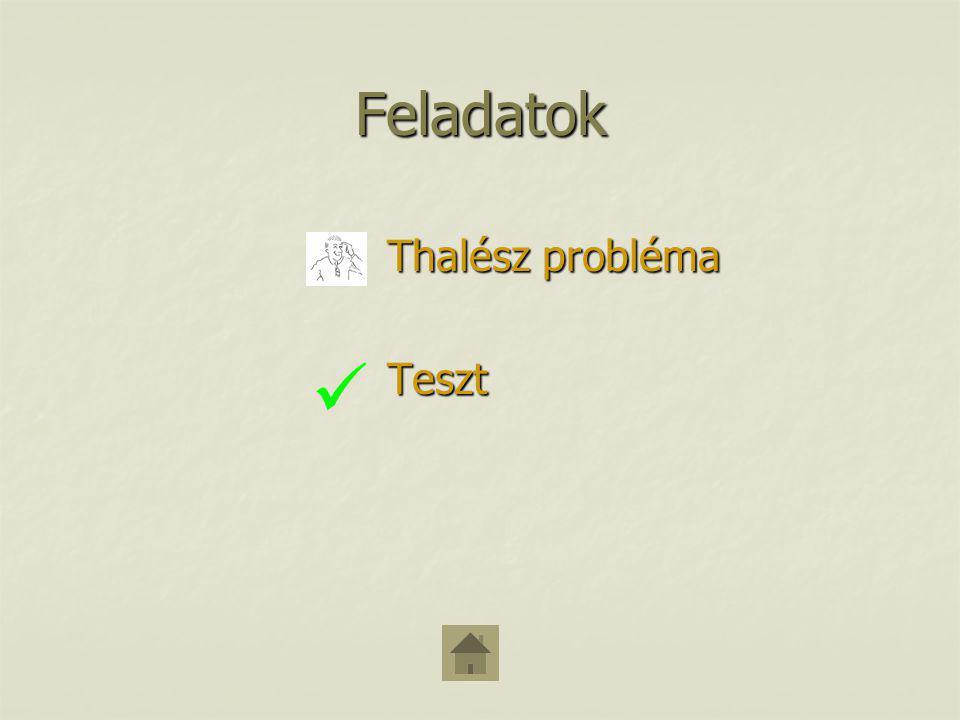 Feladatok Thalész probléma Teszt