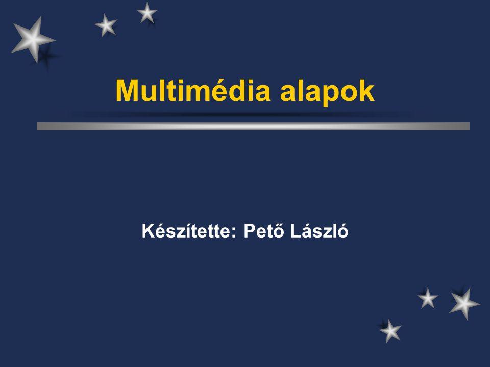 Multimédia Bemutatókészítés (ld.Prezentáció - grafika) Animációkészítés (ld.
