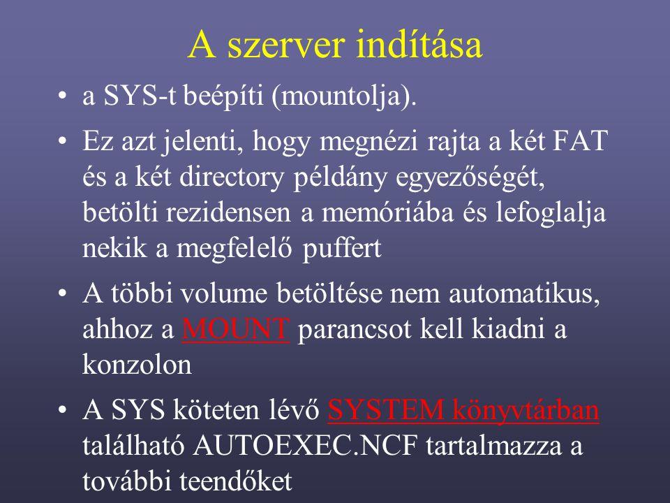 A szerver indítása a SYS-t beépíti (mountolja).