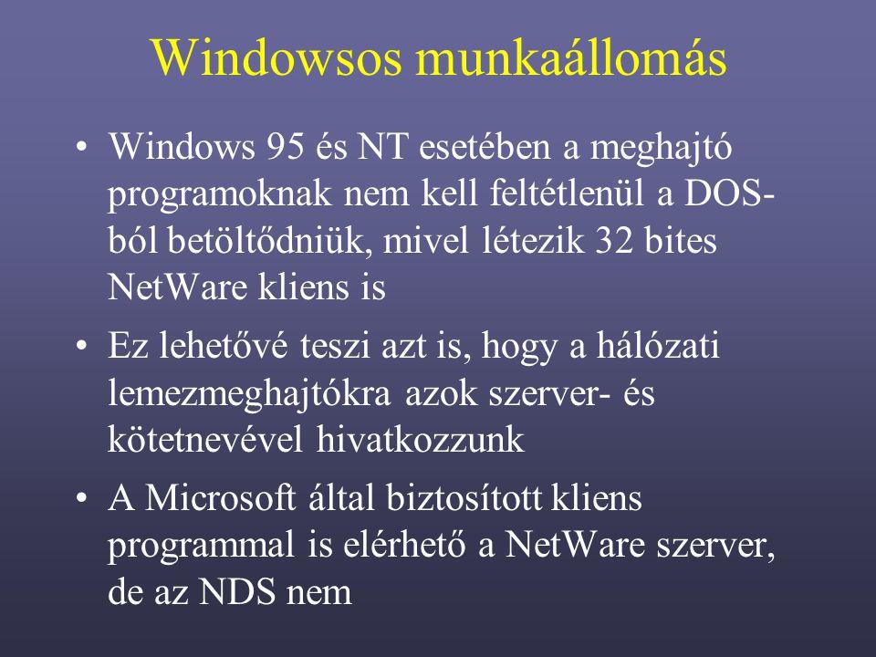Windowsos munkaállomás Windows 95 és NT esetében a meghajtó programoknak nem kell feltétlenül a DOS- ból betöltődniük, mivel létezik 32 bites NetWare kliens is Ez lehetővé teszi azt is, hogy a hálózati lemezmeghajtókra azok szerver- és kötetnevével hivatkozzunk A Microsoft által biztosított kliens programmal is elérhető a NetWare szerver, de az NDS nem