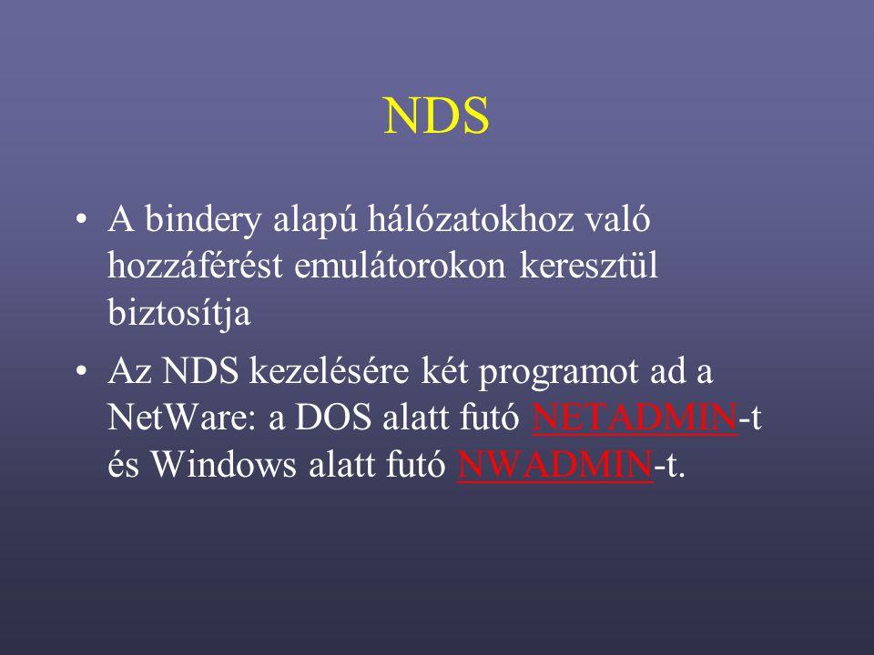 NDS A bindery alapú hálózatokhoz való hozzáférést emulátorokon keresztül biztosítja Az NDS kezelésére két programot ad a NetWare: a DOS alatt futó NETADMIN-t és Windows alatt futó NWADMIN-t.NETADMINNWADMIN