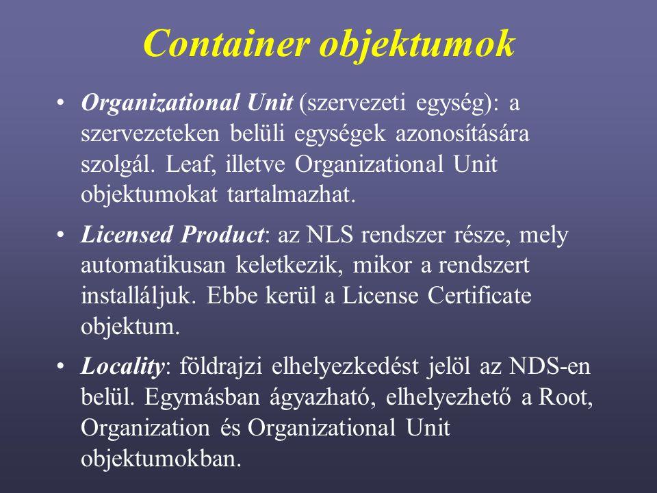 Container objektumok Organizational Unit (szervezeti egység): a szervezeteken belüli egységek azonosítására szolgál.