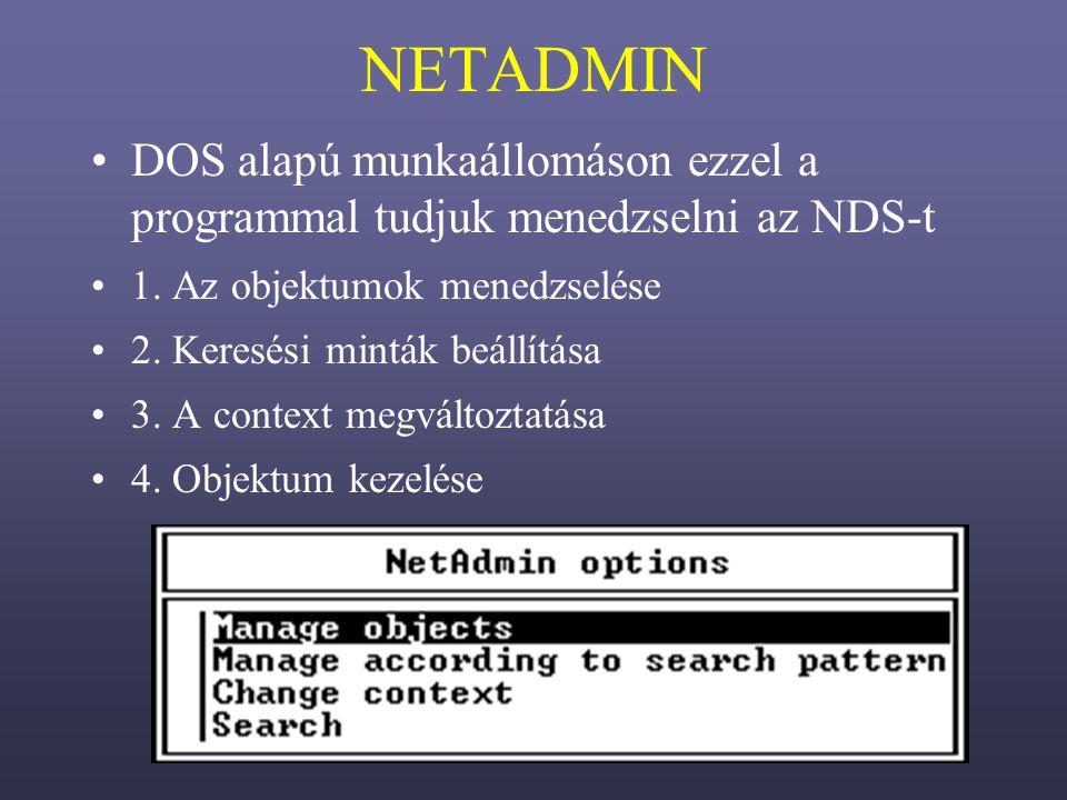 NETADMIN DOS alapú munkaállomáson ezzel a programmal tudjuk menedzselni az NDS-t 1.