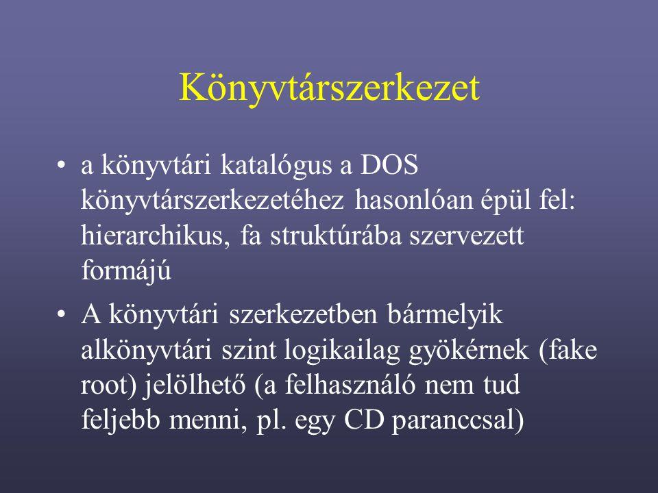 Könyvtárszerkezet a könyvtári katalógus a DOS könyvtárszerkezetéhez hasonlóan épül fel: hierarchikus, fa struktúrába szervezett formájú A könyvtári szerkezetben bármelyik alkönyvtári szint logikailag gyökérnek (fake root) jelölhető (a felhasználó nem tud feljebb menni, pl.