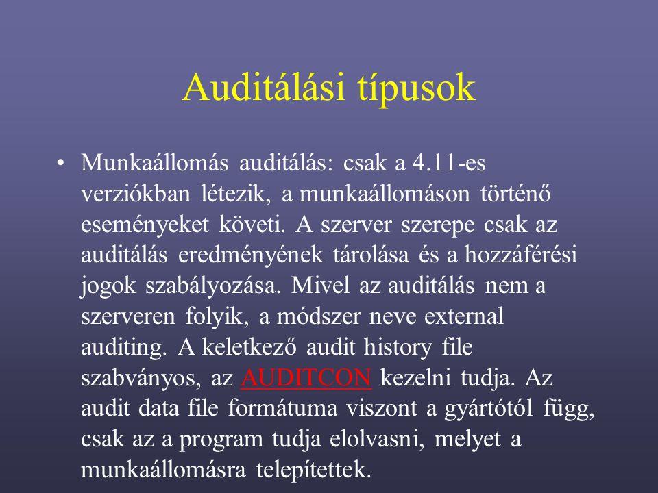 Auditálási típusok Munkaállomás auditálás: csak a 4.11-es verziókban létezik, a munkaállomáson történő eseményeket követi.