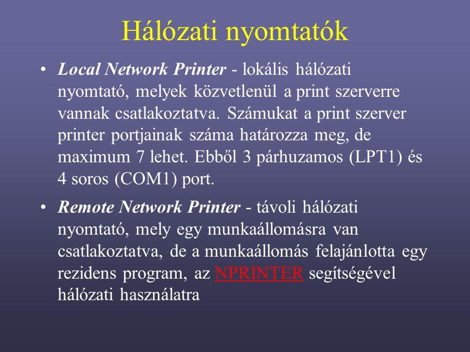 Hálózati nyomtatók Local Network Printer - lokális hálózati nyomtató, melyek közvetlenül a print szerverre vannak csatlakoztatva.