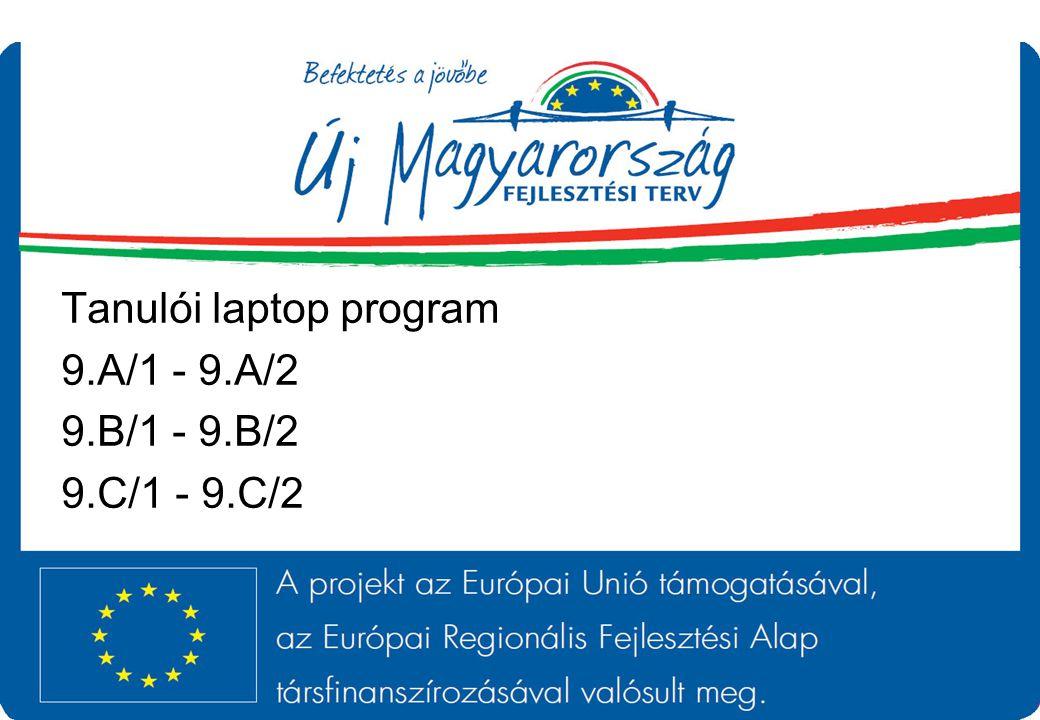 Tanulói laptop program 9.A/1 - 9.A/2 9.B/1 - 9.B/2 9.C/1 - 9.C/2