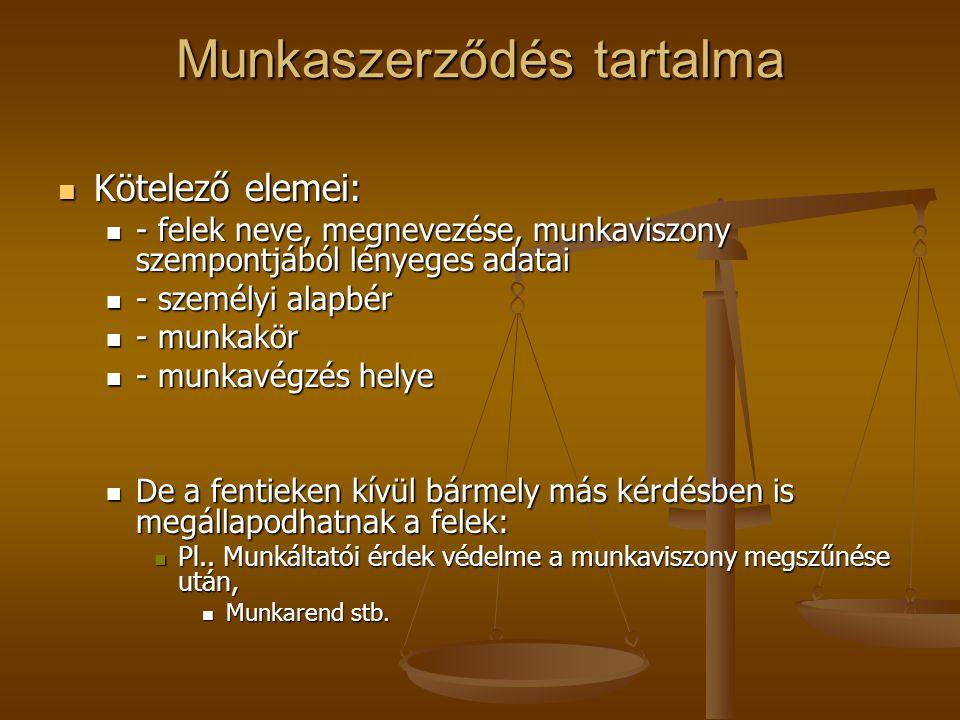 Munkáltató tájékoztatási kötelezettsége Munkaszerződés megkötésekor szóban, majd 30 napon belül írásban is.