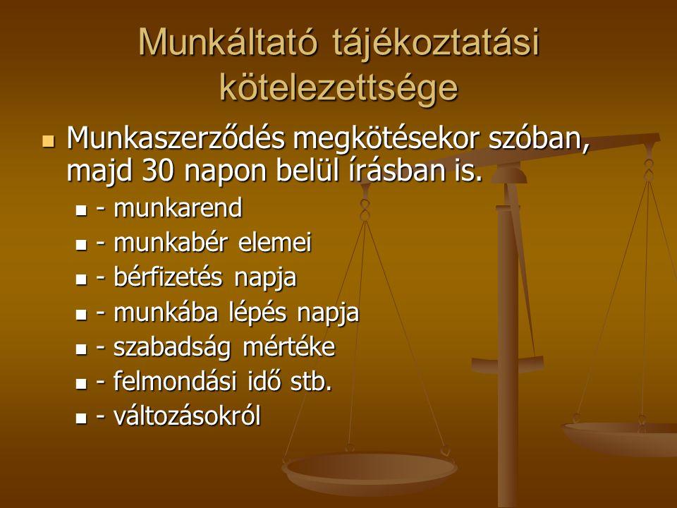 Néhány további fontos információ munkaviszonnyal kapcsolatos alapelv - Egyenlő bánásmód követelménye - Egyenlő bánásmód követelménye - Együttműködési kötelezettség, tájékoztatási kötelezettség - Együttműködési kötelezettség, tájékoztatási kötelezettség - Rendeltetésszerű joggyakorlás ( jog korlátozás, zaklatás stb.) - Rendeltetésszerű joggyakorlás ( jog korlátozás, zaklatás stb.) - Kézbesítési vélelem.