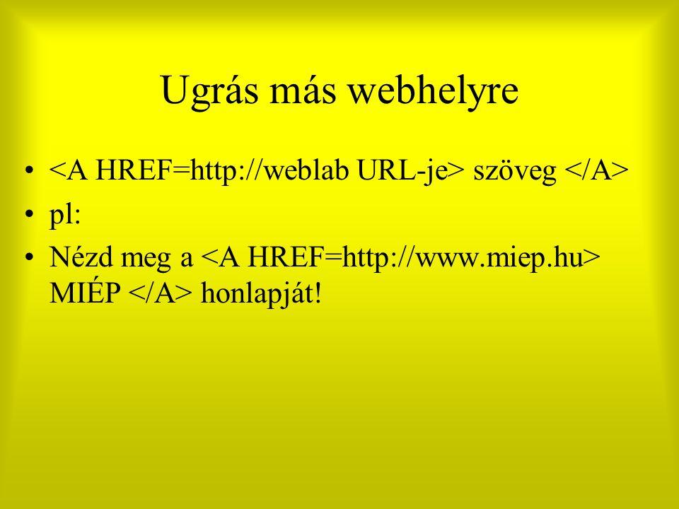 Ugrás más webhelyre szöveg pl: Nézd meg a MIÉP honlapját!
