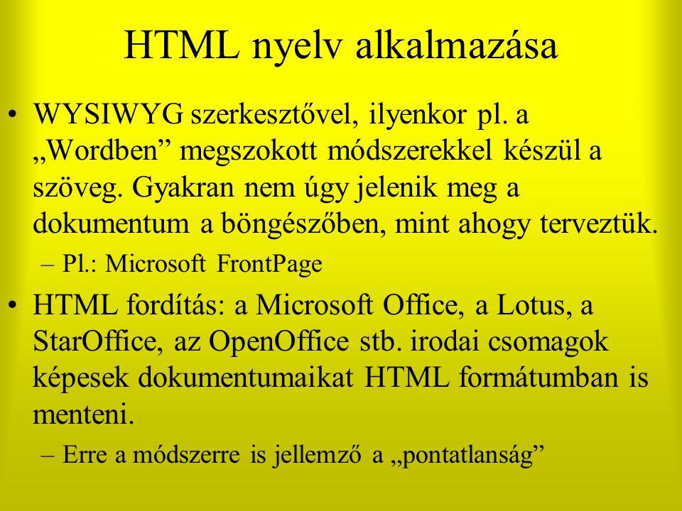 """HTML nyelv alkalmazása WYSIWYG szerkesztővel, ilyenkor pl. a """"Wordben"""" megszokott módszerekkel készül a szöveg. Gyakran nem úgy jelenik meg a dokument"""