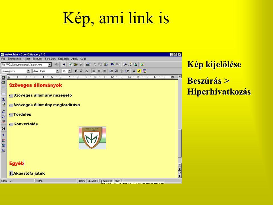 Kép, ami link is Kép kijelölése Beszúrás > Hiperhivatkozás