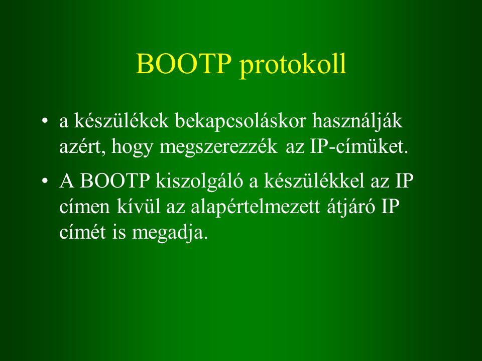 BOOTP protokoll a készülékek bekapcsoláskor használják azért, hogy megszerezzék az IP-címüket.