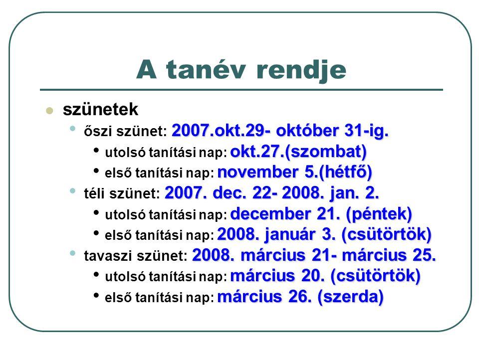 A tanév rendje szünetek 2007.okt.29- október 31-ig.