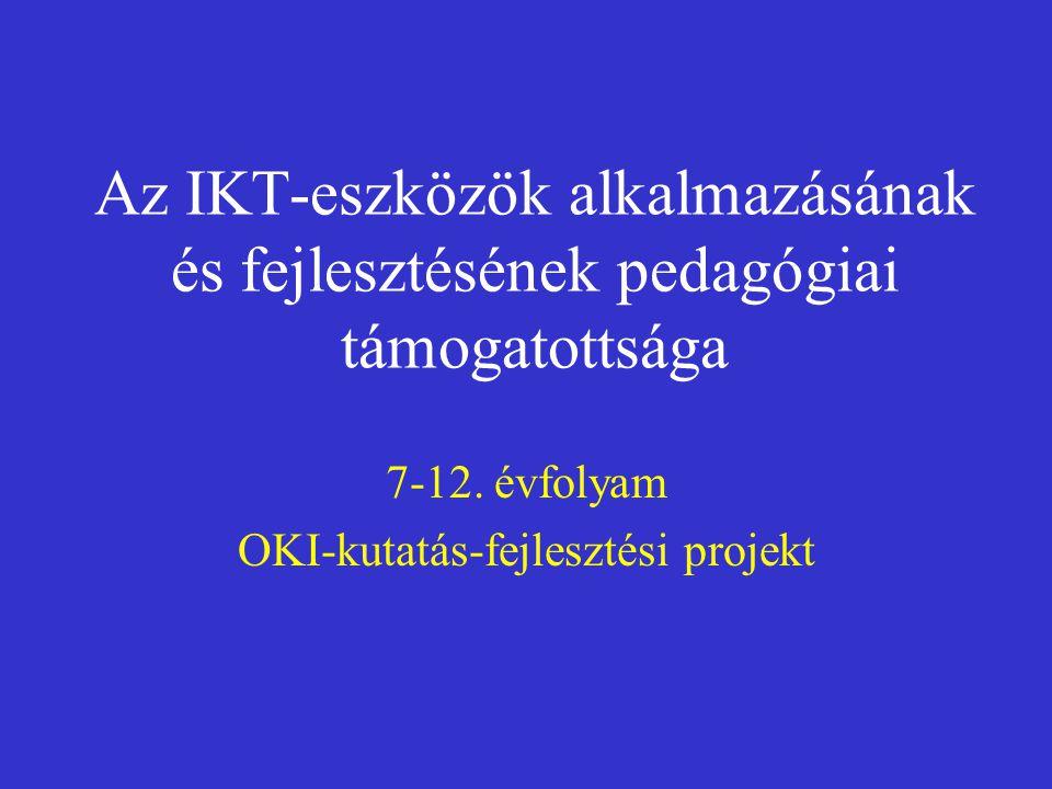 Az IKT-eszközök alkalmazásának és fejlesztésének pedagógiai támogatottsága 7-12.