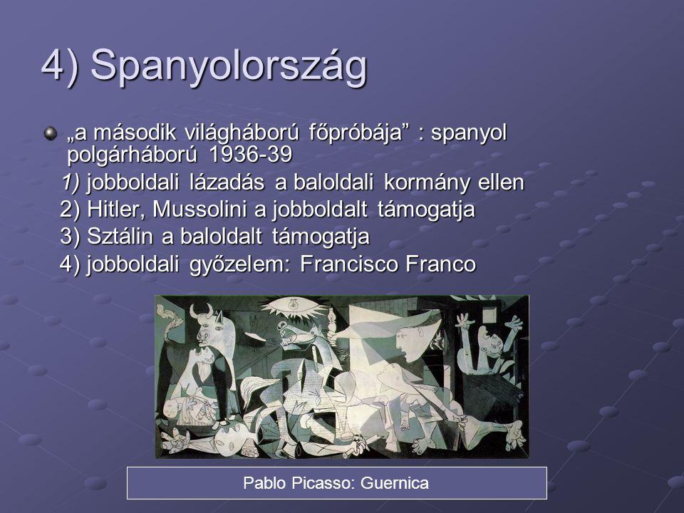 """4) Spanyolország """"a második világháború főpróbája"""" : spanyol polgárháború 1936-39 1) jobboldali lázadás a baloldali kormány ellen 1) jobboldali lázadá"""