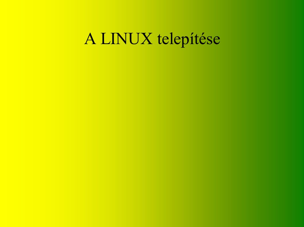 A LINUX telepítése